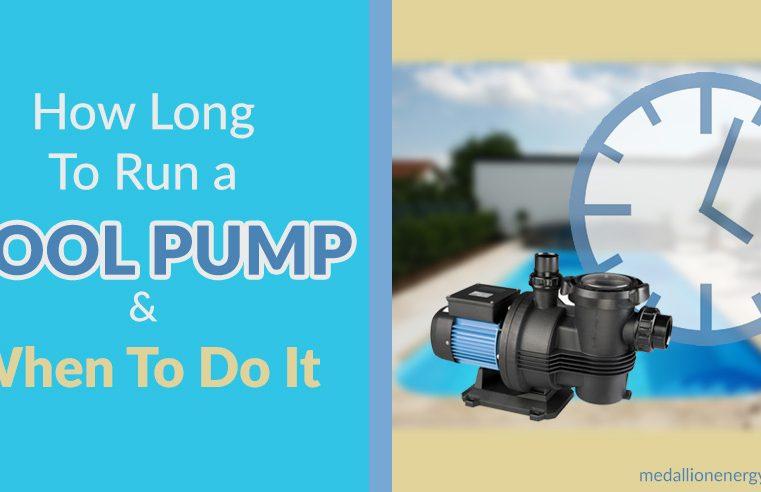 How Many Hours Should I Run My Pool Pump?